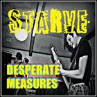 STARVE Desperate Measures album cover