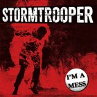 STORMTROOPER I'm A Mess album cover