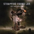 STRAPPING YOUNG LAD 1994 - 2006 Chaos Years album cover
