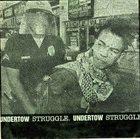 STRUGGLE Undertow / Struggle. album cover