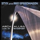 STYX Arch Allies: Live At Riverport album cover