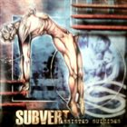 SUBVERT Assisted Suicides album cover