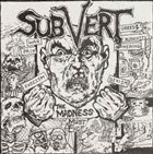 SUBVERT (WA) The Madness Must End! album cover