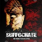 SUFFOCHATE No Mercy In His Eyes album cover