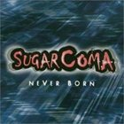 SUGARCOMA Never Born album cover
