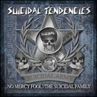 SUICIDAL TENDENCIES No Mercy Fool!/The Suicidal Family album cover