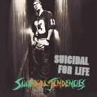 SUICIDAL TENDENCIES Suicidal for Life album cover