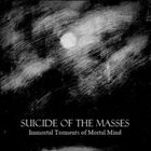SUICIDE OF THE MASSES Immortal Torments of Mortal Mind album cover