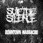 SUICIDE SILENCE Suicide Silence - Downtown Massacre album cover