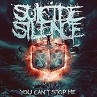 SUICIDE SILENCE You Can't Stop Me album cover