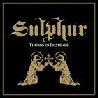 SULPHUR Thorns in Existence album cover