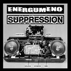 SUPPRESSION Energumeno / Suppression album cover