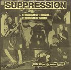 SUPPRESSION No Choice / Terrorism Of Thought... Terrorism Of Sound. album cover