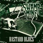 SWAMP MINE Bastard Blues album cover