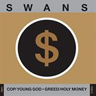 SWANS Cop/Young God · Greed/Holy Money album cover