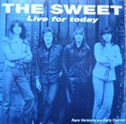 SWEET Live For Today (Rare Versions And Early Demos) album cover