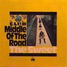 SWEET Middle Of The Road - The Sweet album cover