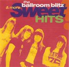 SWEET The Ballroom Blitz & More Sweet Hits album cover