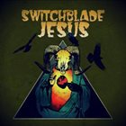 SWITCHBLADE JESUS Switchblade Jesus album cover