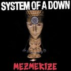 SYSTEM OF A DOWN Mezmerize Album Cover