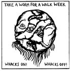 TAKE A WORM FOR A WALK WEEK Whacks On! Whacks Off! album cover