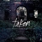 TAKEN (CA) Carry Us Until There Is Nothing Left album cover