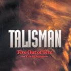 TALISMAN Five Out Of Five (Live In Japan) album cover