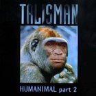 TALISMAN Humanimal, Part 2 album cover