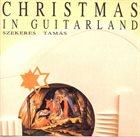 TAMÁS SZEKERES Christmas In Guitarland album cover