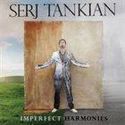 SERJ TANKIAN Imperfect Harmonies album cover
