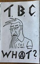 T.B.C. WHAT? Rette Deinen Arsch album cover