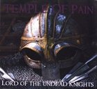 TEMPLE OF PAIN Lord of the Undead Knights album cover