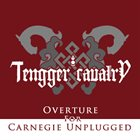 TENGGER CAVALRY Overture for Carnegie Unplugged album cover