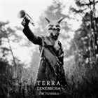 TERRA TENEBROSA The Tunnels album cover