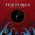 TEXTURES Dualism album cover