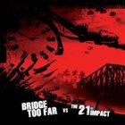 THE 21ST IMPACT Bridge Too Far vs The 21st Impact album cover