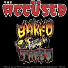 THE ACCÜSED The Baked Tapes album cover