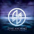 THE ANCHOR A World Ahead album cover