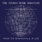 THE ATOMIC BOMB AUDITION How To Dismantle A U2 album cover