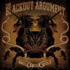 THE BLACKOUT ARGUMENT Smile Like A Wolf album cover