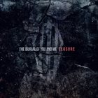 THE BURIAL OF YOU AND ME Closure album cover