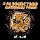 THE CARBURETORS Burnout album cover