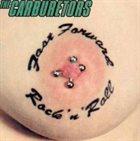 THE CARBURETORS Fast Forward Rock 'n' Roll album cover