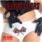 THE CARBURETORS God Damn (It's Good to be Right) album cover