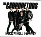 THE CARBURETORS Rock 'n' Roll Forever album cover