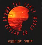 THE CRAZY WORLD OF ARTHUR BROWN The Vampire Suite album cover