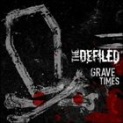 THE DEFILED Grave Times album cover
