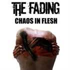 THE FADING Chaos in Flesh album cover