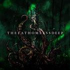 THE FATHOMLESS DEEP The Fathomless Deep album cover