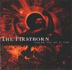 THE FIRSTBORN From the Past Yet to Come album cover